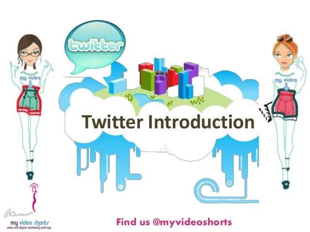 Twitter Introduction   Find us @myvideoshorts