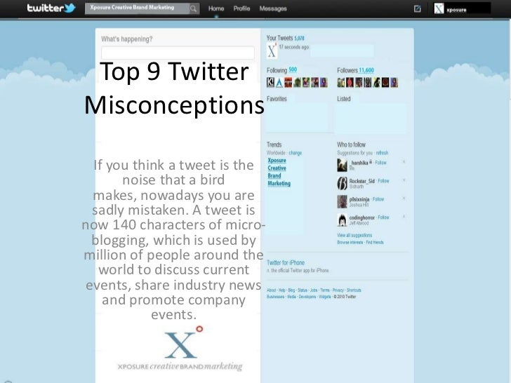 Top 9 Twitter Misconceptions<br />If you think a tweet is the noise that a bird makes, nowadays you are sadly mistaken. A ...