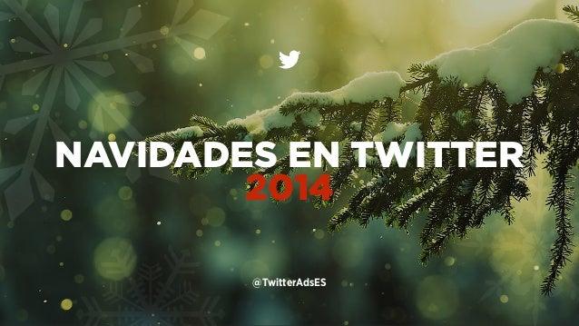 NAVIDADES EN TWITTER  2014  @TwitterAdsES