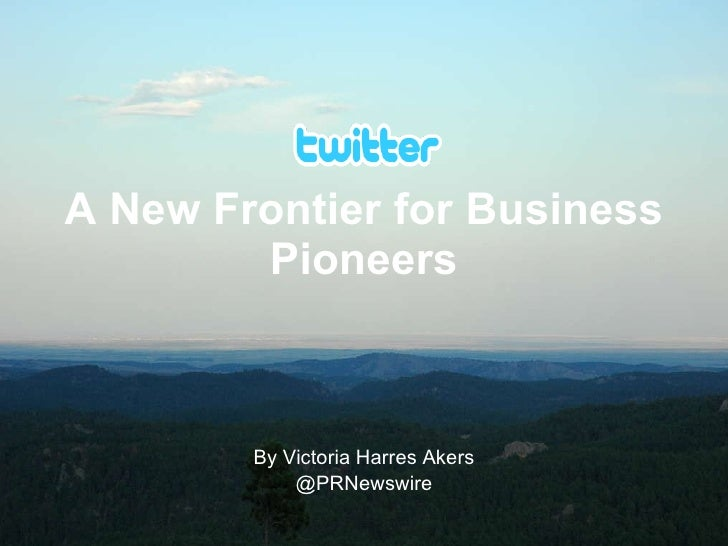 A New Frontier for Business Pioneers By Victoria Harres Akers @PRNewswire