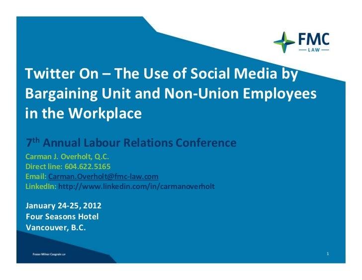 TwitterOn– TheUseofSocialMediabyBargainingUnitandNon‐UnionEmployeesintheWorkplace7th AnnualLabour Relation...