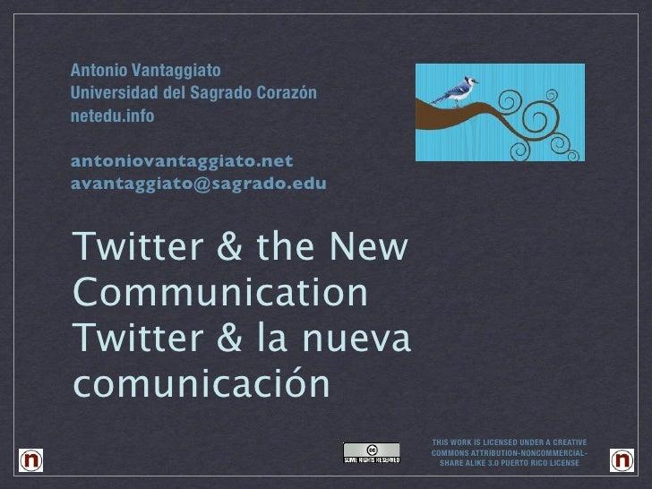 Antonio Vantaggiato Universidad del Sagrado Corazón netedu.info  antoniovantaggiato.net avantaggiato@sagrado.edu   Twitter...