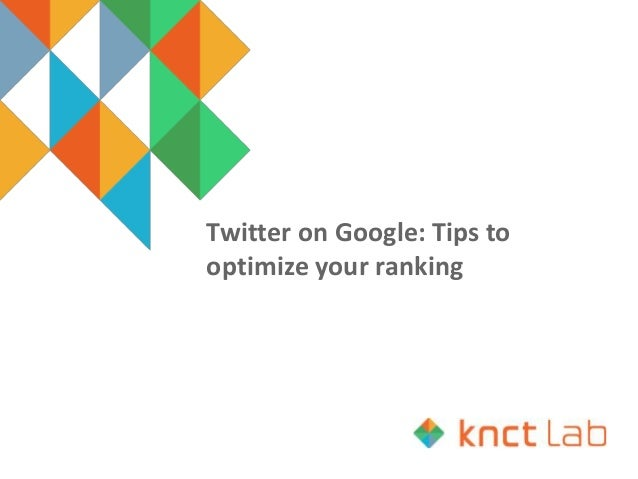 Twitter on Google: Tips to optimize your ranking