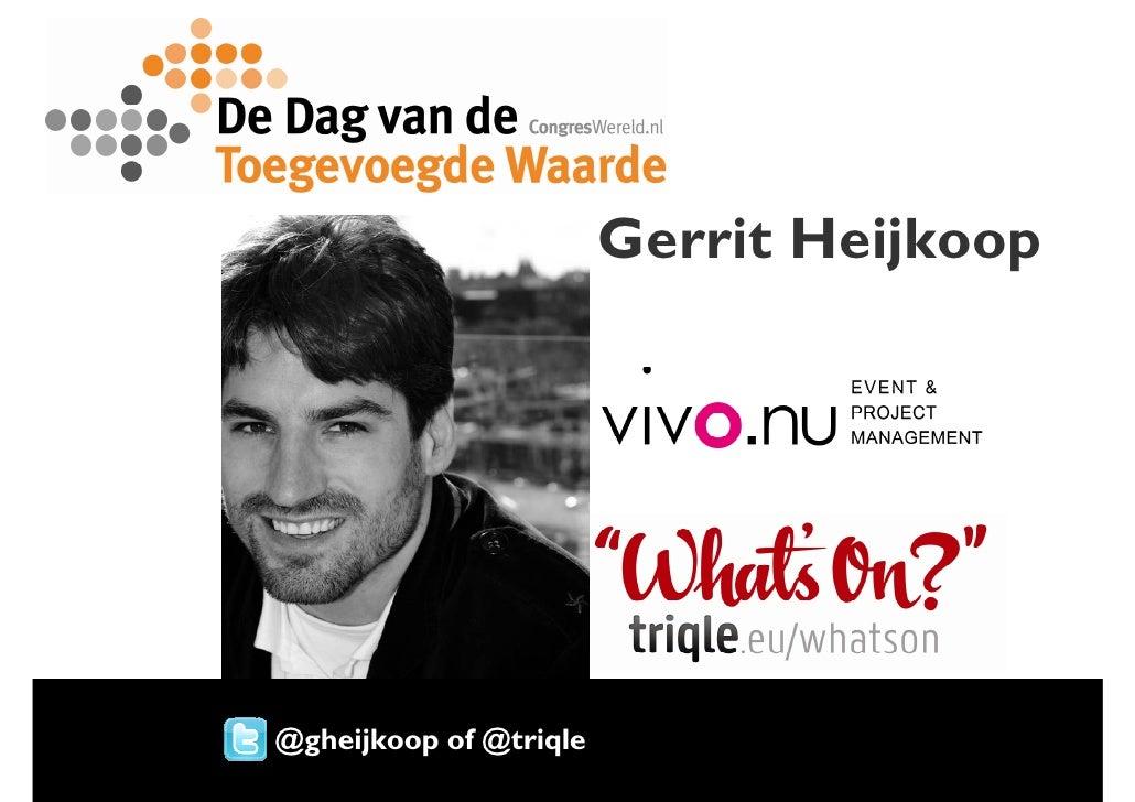 Gerrit Heijkoop @gheijkoop of @triqle