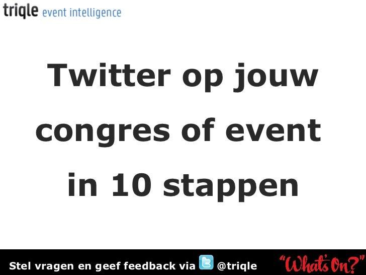 Twitter op jouw congres of event  in 10 stappen