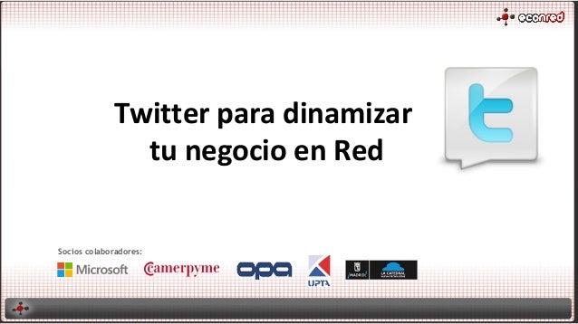 Twitter para dinamizar               tu negocio en RedSocios colaboradores: