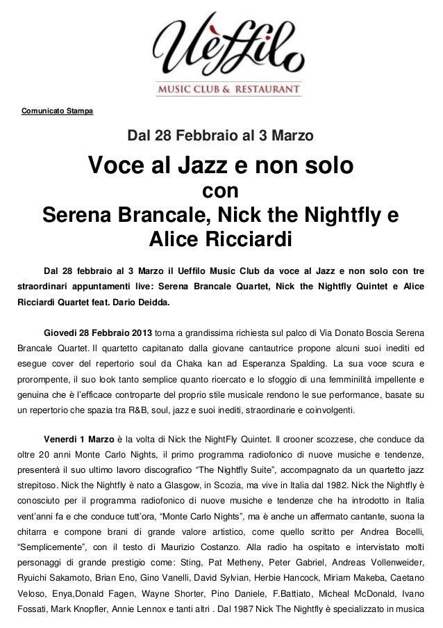 Comunicato Stampa                             Dal 28 Febbraio al 3 Marzo                  Voce al Jazz e non solo         ...