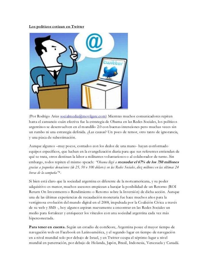 Los políticos cotizan en Twitter(Por Rodrigo Arias socialmedia@movilgate.com) Mientras muchos comunicadores repitenhasta e...