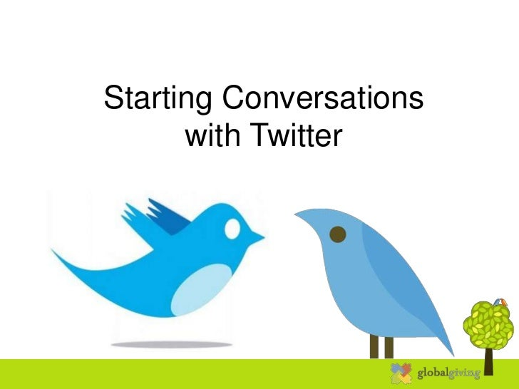 Starting Conversations      with Twitter