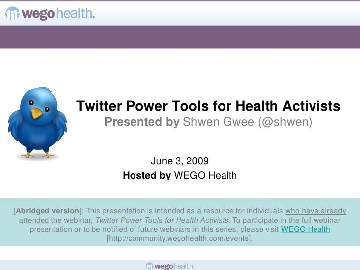 Twitter Power Tools for Health Activists                            Presented by Shwen Gwee (@shwen)                      ...