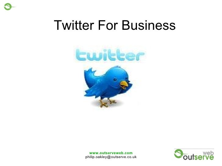 www.outserveweb.com [email_address] Twitter For Business