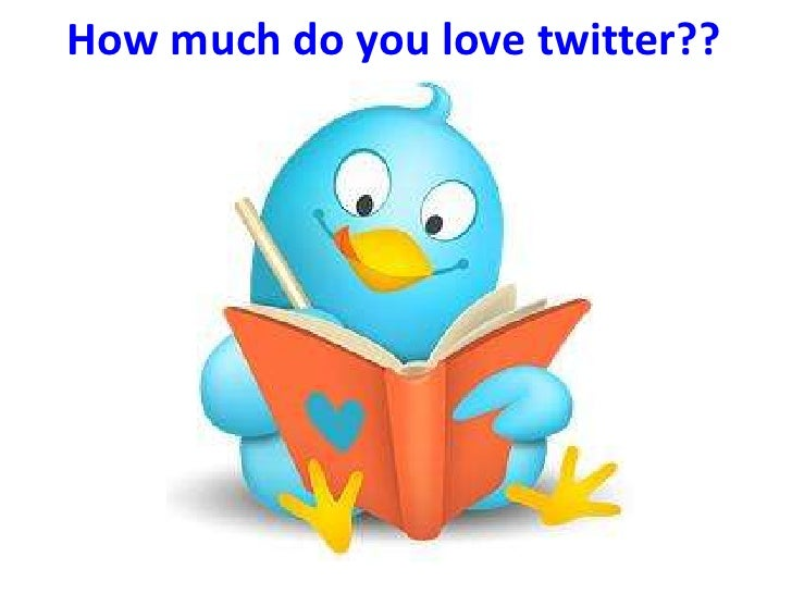 How much do you love twitter??<br />