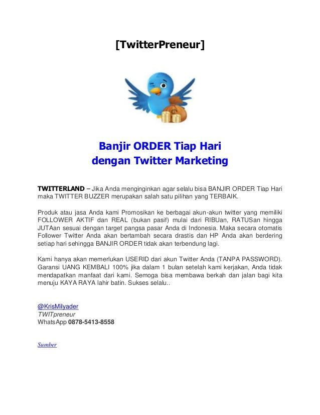 [TwitterPreneur] Banjir ORDER Tiap Hari dengan Twitter Marketing TWITTERLAND – Jika Anda menginginkan agar selalu bisa BAN...