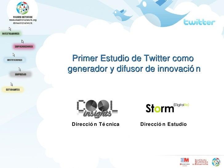Primer Estudio de Twitter como  generador y difusor de innovación Dirección Técnica Dirección Estudio