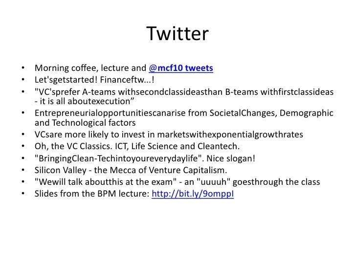 """Twitter<br />Morning coffee, lecture and @mcf10 tweets<br />Let'sgetstarted! Financeftw...!<br />""""VC'sprefer A-teams withs..."""