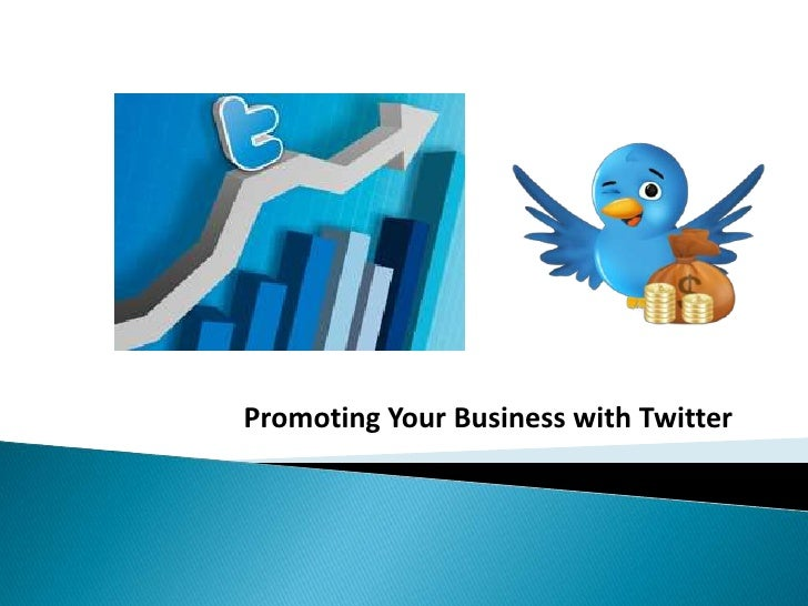 Promoting Your Business with Twitter<br />