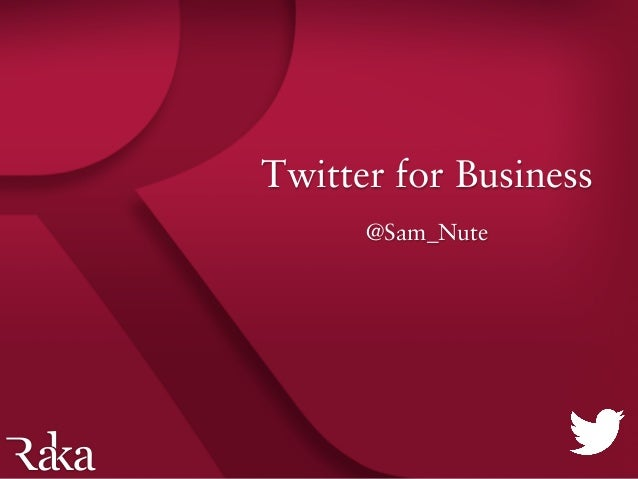 Twitter for Business @Sam_Nute