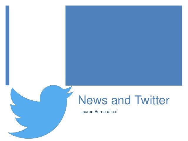News and Twitter Lauren Bernarducci