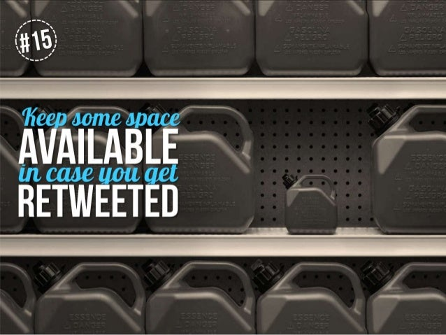 Keep some space available in case you get retweeted