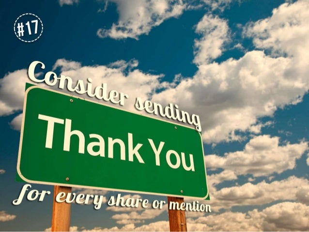Consider sending thank you for every share or mention
