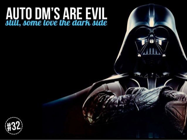 Auto DMs are evil. Still some love the dark side