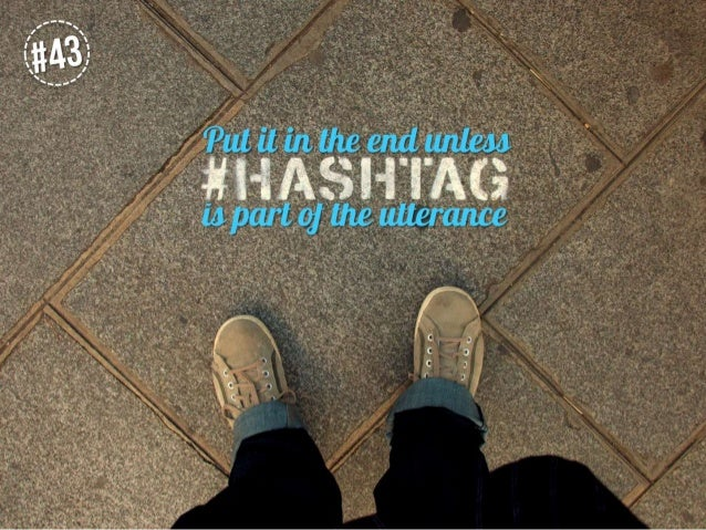 Put it in the end unless hashtag is part of the utterance