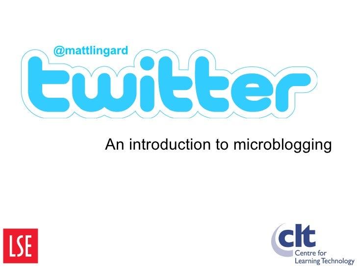 An introduction to microblogging @mattlingard