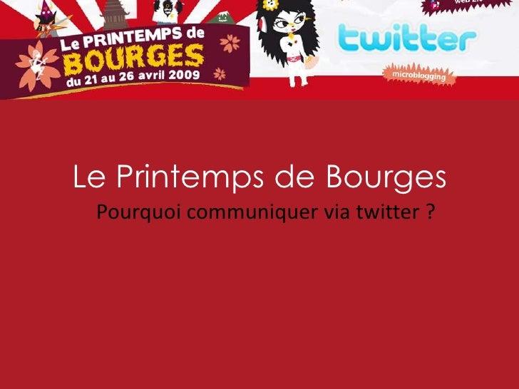 Le Printemps de Bourges  Pourquoi communiquer via twitter ?