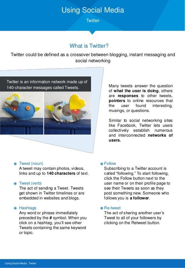 Using Social Media Twitter Using Social Media: Twitter What is Twitter? Twitter could be defined as a crossover between bl...