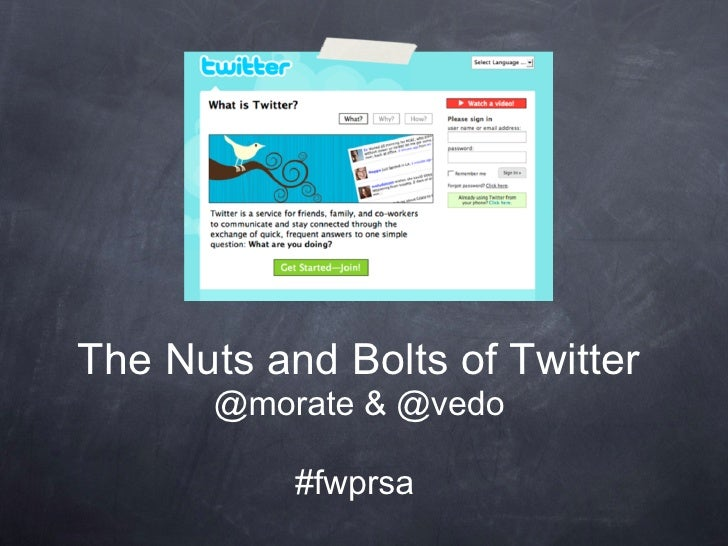 The Nuts and Bolts of Twitter        @morate & @vedo             #fwprsa