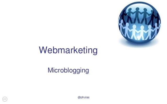 @pfrulas Webmarketing Microblogging