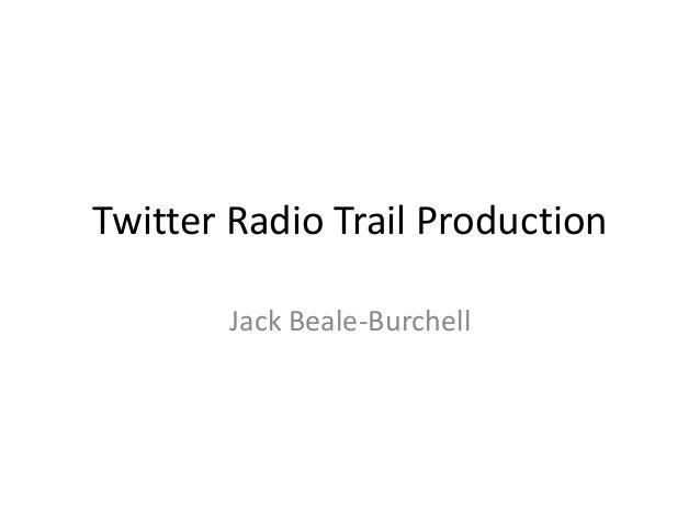 Twitter Radio Trail Production       Jack Beale-Burchell