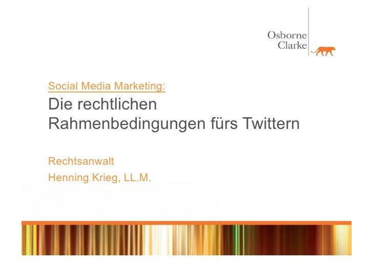 Social Media Marketing: Die rechtlichen Rahmenbedingungen fürs Twittern  Rechtsanwalt Henning Krieg, LL.M.