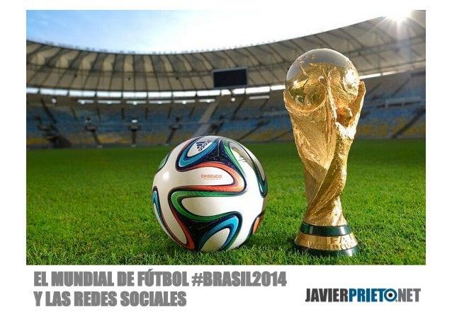 EL MUNDIAL DE FÚTBOL #BRASIL2014 Y LAS REDES SOCIALES