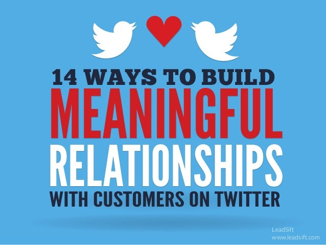 How To Develop Meaningful Relationships On Twitter