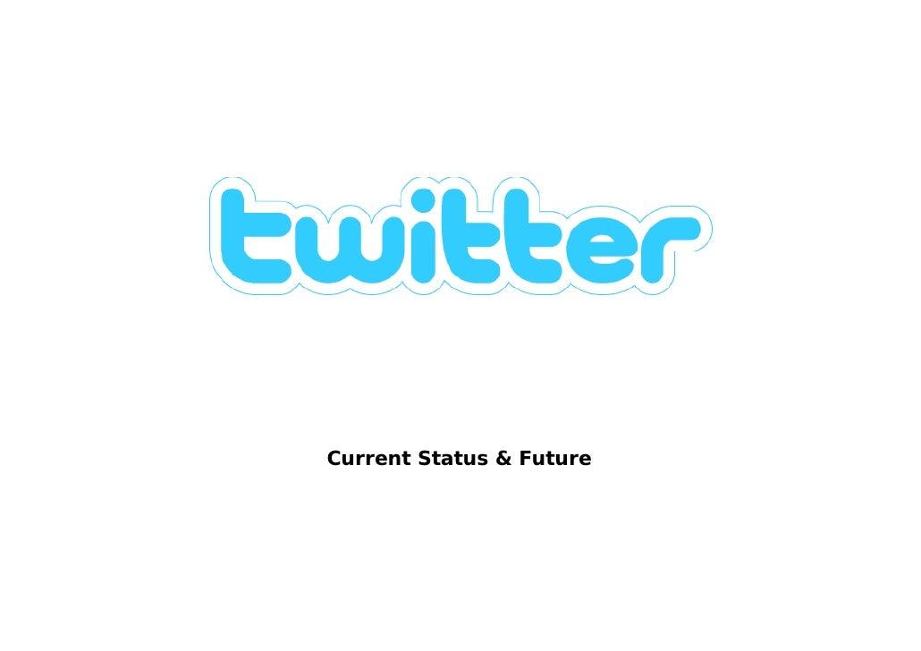 Current Status & Future