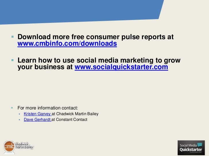  Download more free consumer pulse reports at  www.cmbinfo.com/downloads Learn how to use social media marketing to grow...