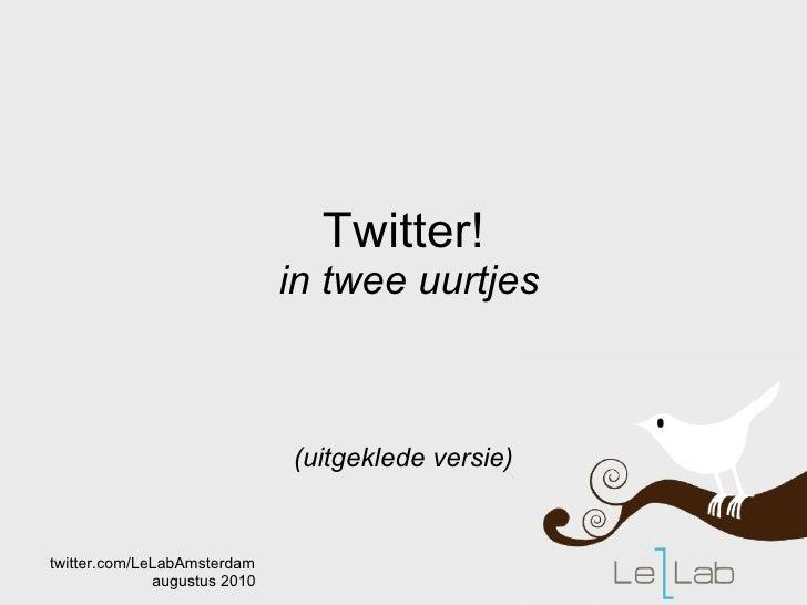 Twitter!   in twee uurtjes (uitgeklede versie)