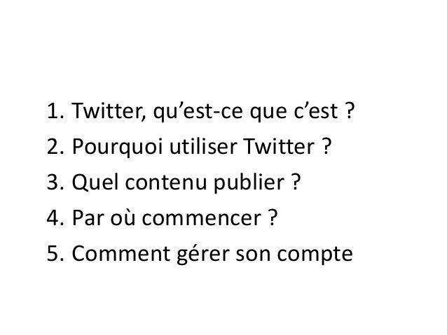 Pourquoi et comment utiliser Twitter ? Slide 2