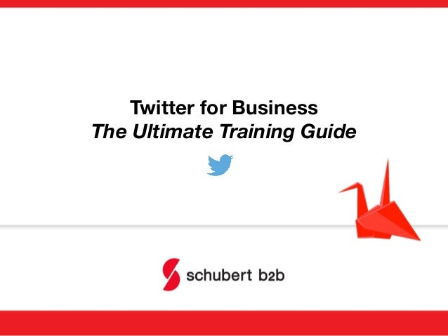 Twitter for Business! The Ultimate Training Guide