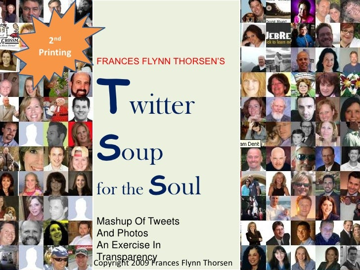 Twitter<br />Soup<br />for the Soul<br />2nd Printing<br />FRANCES FLYNN THORSEN'S<br />Mashup Of Tweets<br />And Photos<b...