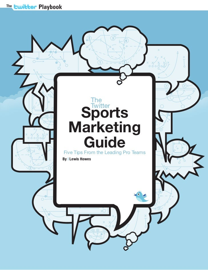 The               Twitter    Sports   Marketing    GuideFive Tips From the Leading Pro TeamsBy | Lewis Howes