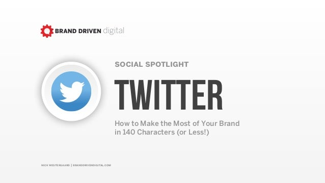 nick westergaard | branddrivendigital.com social spotlight TwitterHow to Make the Most of Your Brand 