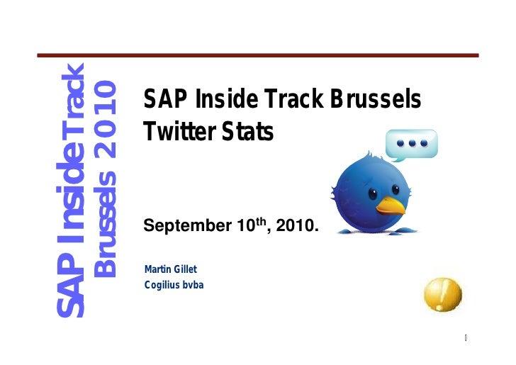 SAP Inside Track               Brussels 2 0 1 0   SAP Inside Track Brussels                                  Twitter Stats...