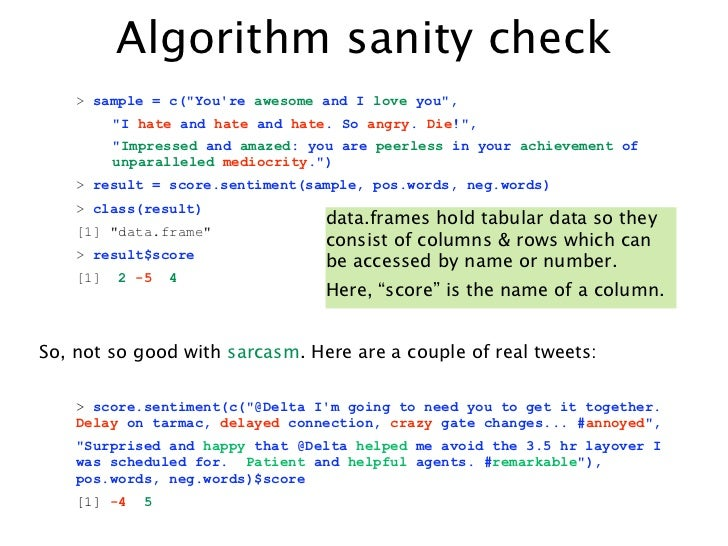 """Algorithm sanity check    > sample = c(""""Youre awesome and I love you"""",          """"I hate and hate and hate. So angry. Die!""""..."""