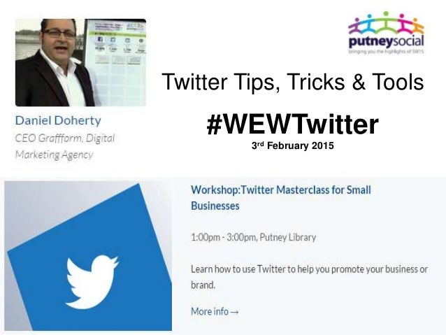 Twitter Tips, Tricks & Tools #WEWTwitter 3rd February 2015