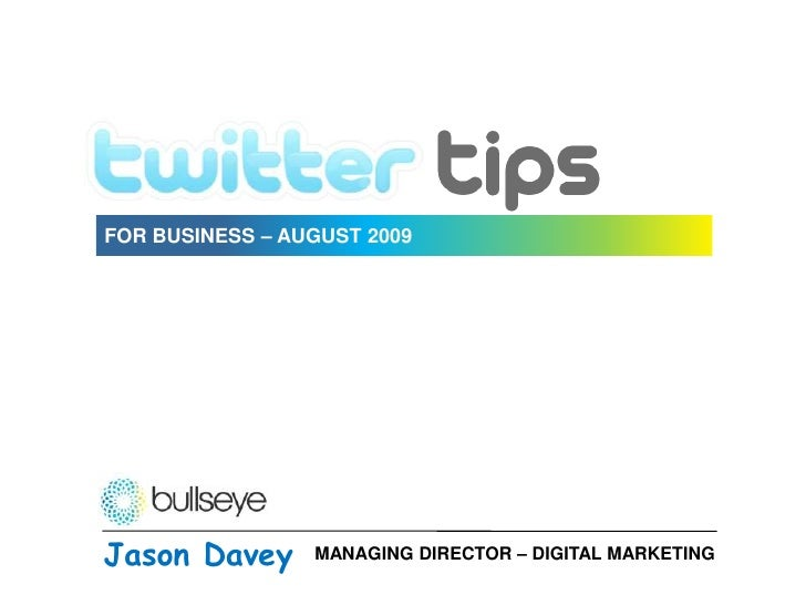 FOR BUSINESS – AUGUST 2009<br />Jason Davey<br />MANAGING DIRECTOR – DIGITAL MARKETING<br />