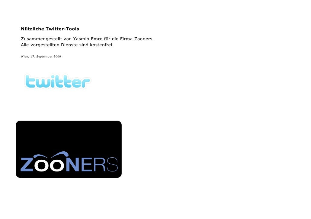 Nützliche Twitter-Tools  Zusammengestellt von Yasmin Emre für die Firma Zooners. Alle vorgestellten Dienste sind kostenfre...