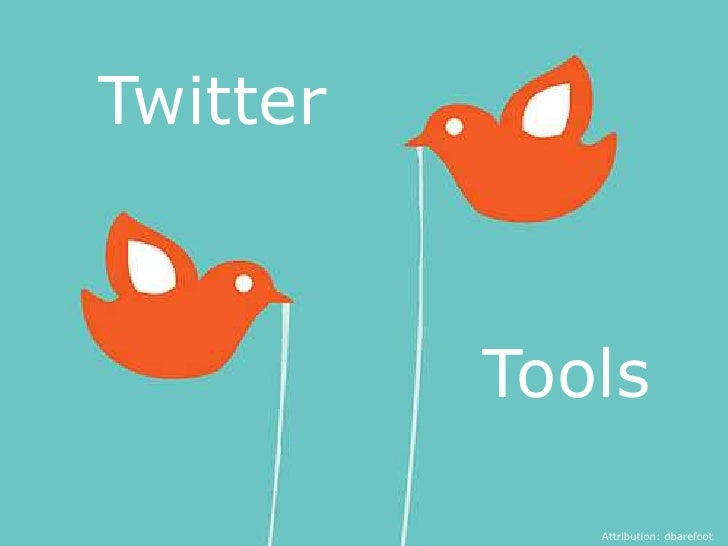 Twitter<br />Tools<br />Attribution: dbarefoot<br />