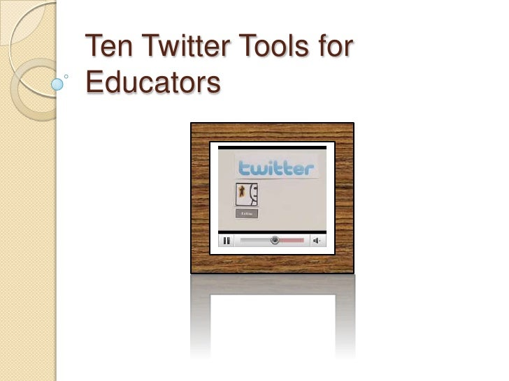 Ten Twitter Tools for Educators<br />